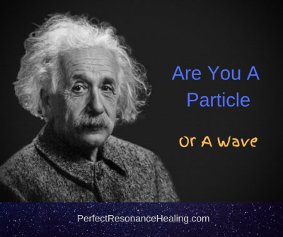 Are You a Particle or a Wave?