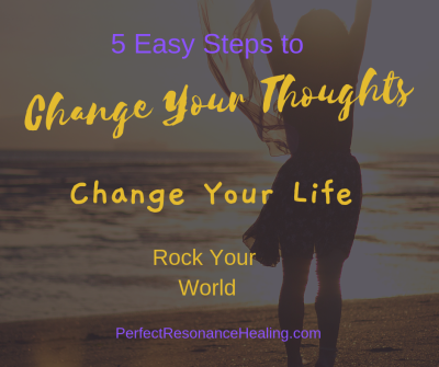 5 Easy Steps to Change Your Thoughts